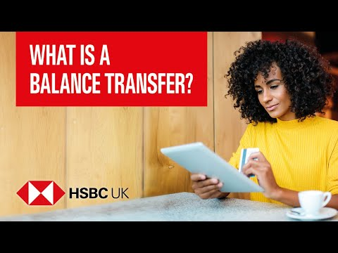 what-is-a-balance-transfer?-how-do-balance-transfers-work?- -banking-products- -hsbc-uk