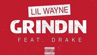 Lil Wayne - Grindin ft. Drake (Instrumental)