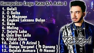 Kumpulan Lagu Reza DA Asia 3 ( Part 2 ) Full Album