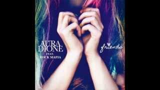Aura Dione feat. Rock Mafia - Friends (Banks & Rawdriguez Drumstep Remix)