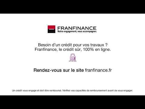 Le prêt Travaux Franfinance - spot pub 2017 - version courte