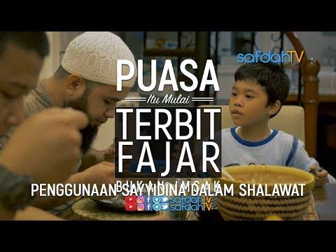 Adab Harian Muslim Edisi Ramadhan 1439H: Puasa Itu Menahan Sejak Fajar Terbit Bukan Imsak