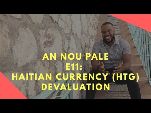 An Nou Pale E11: Haitian Gourdes HTG Currency Devaluation: Why & How To React