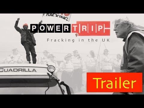 Trailer-  Power Trip:Fracking in the UK