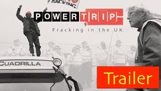 Trailer-  Power Trip:Fracking in the UK