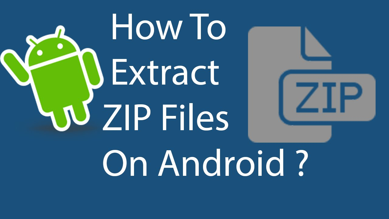 How To Extract ZIP Files On Android -2016?