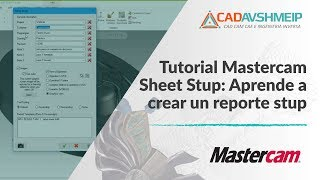 Tutorial Mastercam Sheet Setup Aprende a crear un Reporte Setup