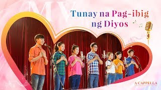 Kanta ng Papuri | Ang Tunay na Pag-ibig ng Diyos (A Cappella)