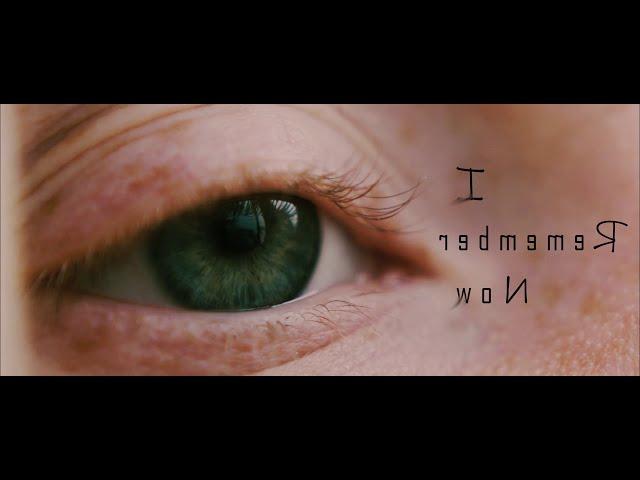 I Remember Now - Short Film