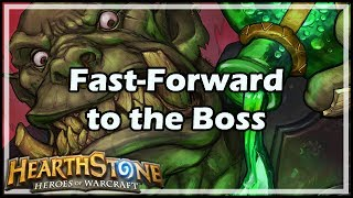 [Hearthstone] Fast-Forward to the Boss