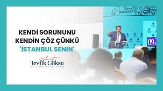 """KENDİ SORUNUNU KENDİN ÇÖZ ÇÜNKÜ """"İSTANBUL SENİN""""!"""