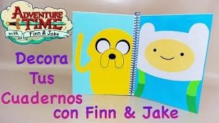 DECORA / FORRA TUS CUADERNOS | FINN & JAKE | HORA DE AVENTURA | BACK TO SCHOOL - YuureYCrafts