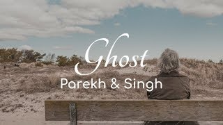 Parekh & Singh - Ghost [Lyric Video]