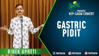 Gastric Pidit | Nepali Stand-Up Comedy | Bibek Upreti | Nep-Gasm Comedy