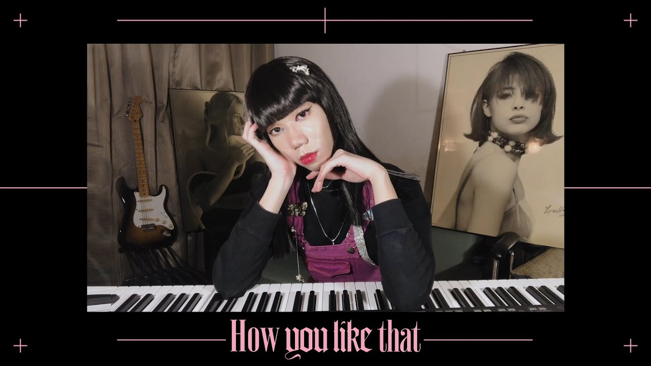 How You Like That - BLACKPINK   covered by EARTHLOLLIPOP