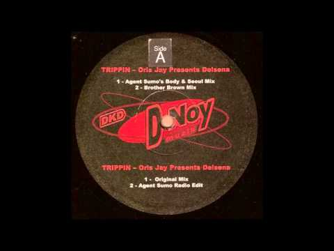 Oris Jay Presents Delsena ‎-- Trippin' (Agent Sumo's Body & Seoul Mix)