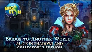 bridge to another world alice in shadowland collectors edition gameplay walkthrough no commentary