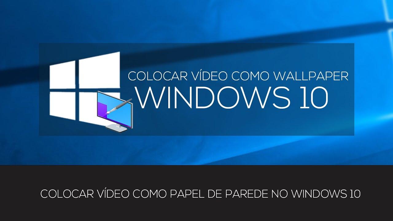 Colocar Vídeo Como Wallpaper No Windows 10 Youtube