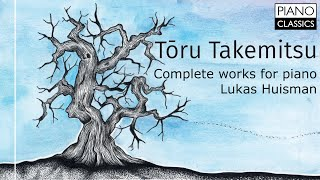 Takemitsu: Complete Works for Piano