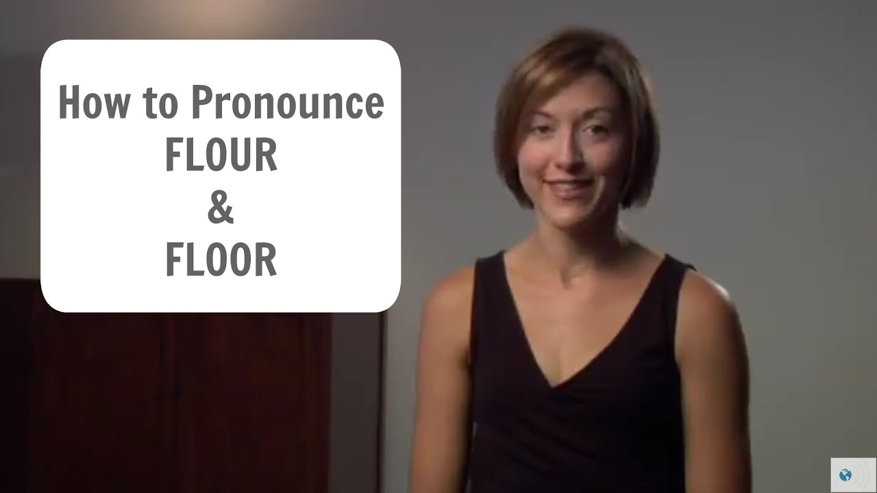 how to pronounce flour flower and floor american With how to pronounce parquet