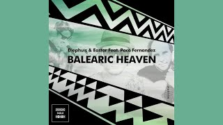 Diephuis & Eastar Feat.Paco Fernandez - Balearic Heaven (Diephuis Afro Deep Mix)