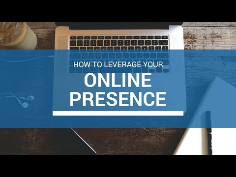 How to leverage Your Online Presence