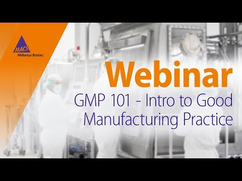 GMP 101 - Intro to Good Manufacturing Practice [WEBINAR]