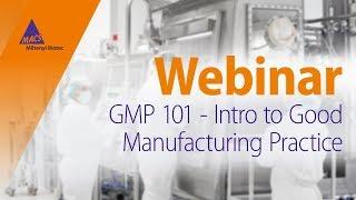 GMP 101 - مقدمة إلى ممارسات التصنيع الجيدة [ندوة]