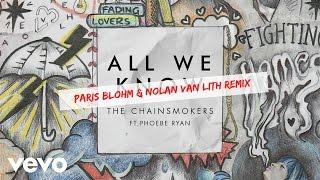 All We Know - The Chainsmokers 老煙槍雙人組 ft. Phoebe Ryan (Paris Blohm u0026 Nolan van Lith Remix) 中文字幕