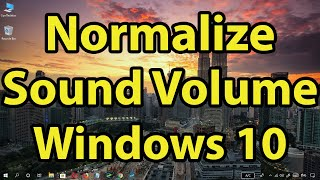 How to Normalize Sound Volume on Windows 10