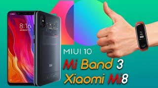 Xiaomi Mi8, Mi Band 3 с NFC и MIUI 10 - презентация Xiaomi за 10 минут!