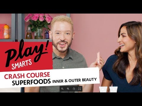 PLAY! SMARTS CRASH COURSE Superfoods: Inner & Outer Beauty
