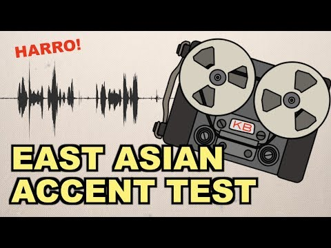 THE EAST ASIAN ACCENT TEST (Can you tell accents apart?)
