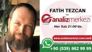 Fatih Tezcan ile Analiz Merkezi