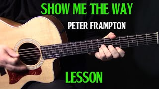 "how to play ""Show Me the Way"" on guitar by Peter Frampton - acoustic guitar lesson tutorial"