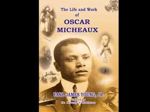 The Life and Work of Oscar Micheaux: Pioneer Black Author and Filmmaker: 1884-1951