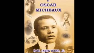 Repeat youtube video The Life and Work of Oscar Micheaux: Pioneer Black Author and Filmmaker: 1884-1951