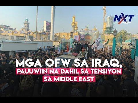 Mga OFW sa Iraq, pauuwiin na dahil sa tensiyon sa Middle East | NXT
