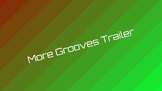 More Grooves Trailer
