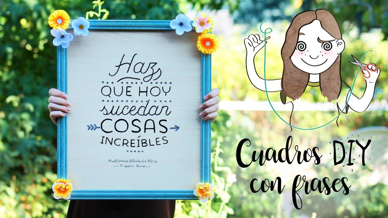Hacer Cuadros Con Frases Para Regalar Tipografias Bonitas I