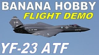 Banana Hobby / LX Models YF-23 ATF FLIGHT DEMO Part 3 of 3 in HD By: RCINFORMER