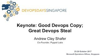 Keynote: Good Devops Copy; Great Devops Steal - DevOpsDays Singapore 2017