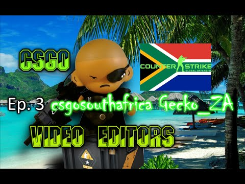 CSGO South Africa Video Editors Ep3 – csgosouthafrica Gecko ZA