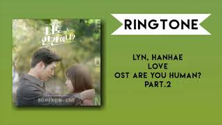 [RINGTONE] LYN - LOVE ( ARE YOU HUMAN TOO? OST) PART.2 || DOWNLOAD