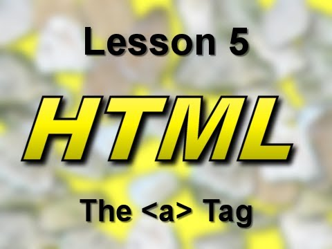 HTML Lesson 5: The Hyperlink Tag