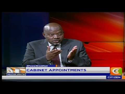 Power Breakfast News Review: President Kenyatta's  Cabinet Appointments