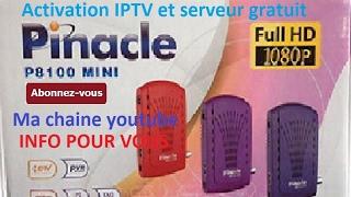 comment activer iptv et serveur gratuit pinacle p8100 mini