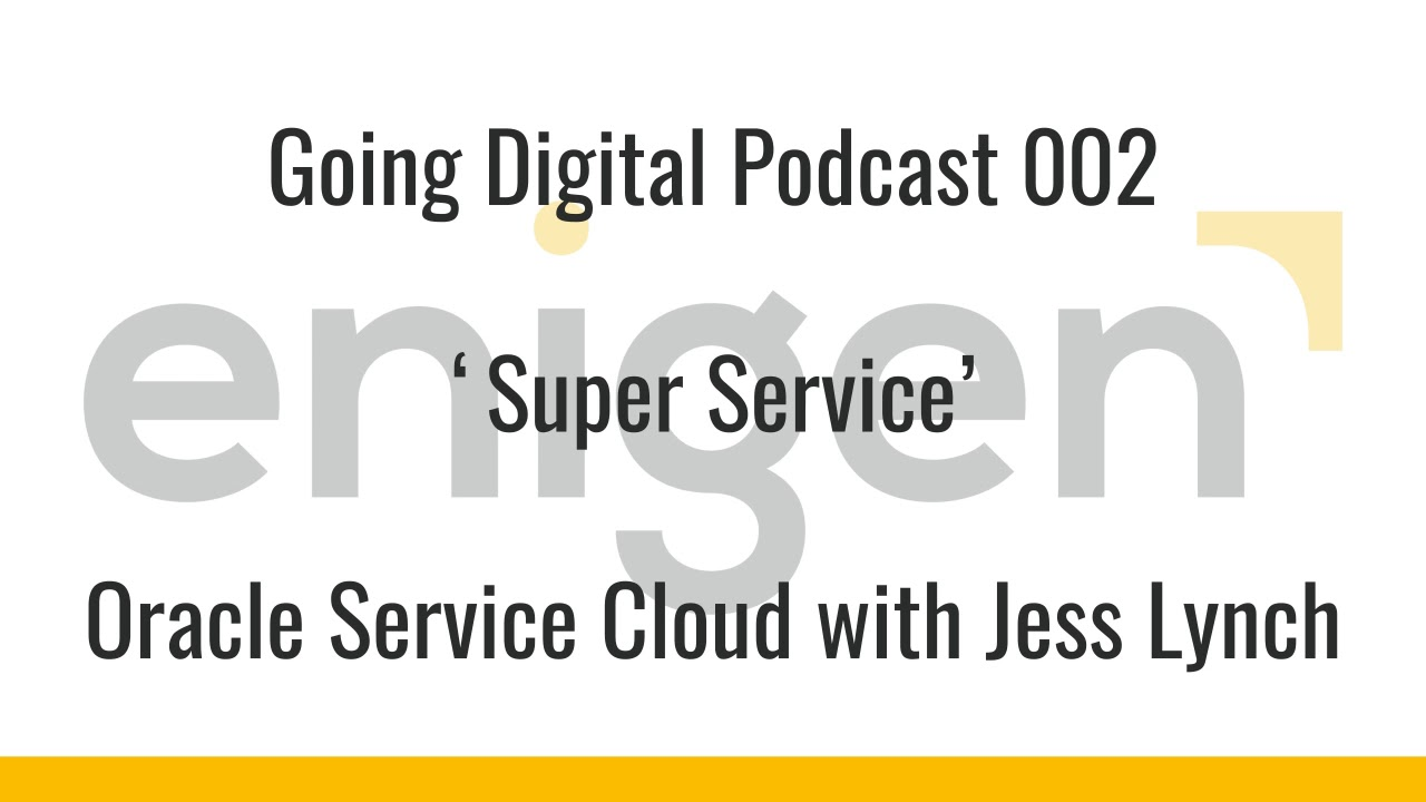 Going Digital Podcast 002 - Super Service - Oracle Service