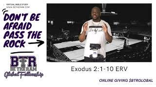 BTR Virtual Bible Study // PASS THE ROCK // Exodus 2:1-10