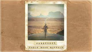 Passenger | Eagle Bear Buffalo (Official Album Audio)